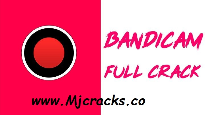 Bandicam 4.4.31557 Crack With Serial Key Free 2019 [Lifetime]